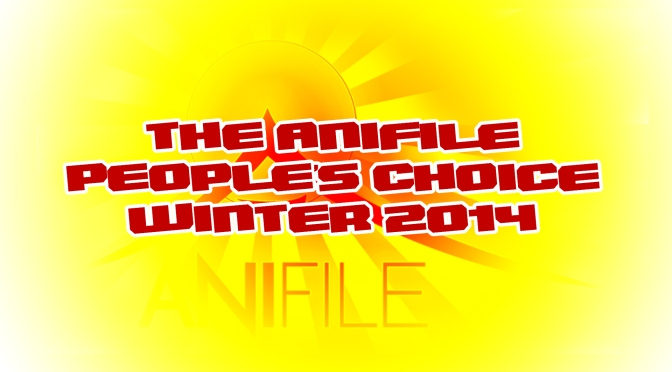 The Anifile People's Choice of Winter 2014