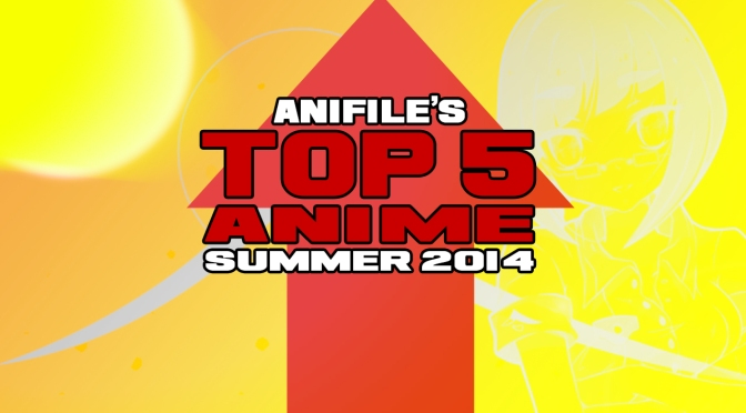 Anifile's Top 5 Anime of Summer 2014