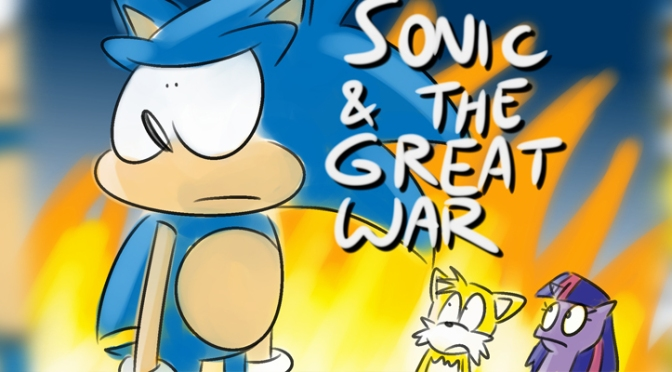 Bad Fanfiction Theatre: Sonic and The Great War