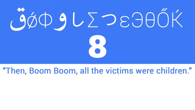 "GOOGLEDEGOOK #8: ""THEN, BOOM BOOM, ALL THE VICTIMS WERE CHILDREN"""